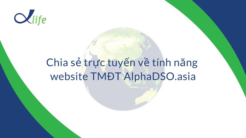 Chia sẻ tính năng website TMĐT AlphaDSO.asia