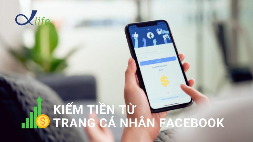 Kiếm tiền từ trang cá nhân Facebook cùng AlphaDSO.asia